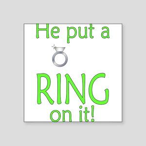 "...Ring on it Square Sticker 3"" x 3"""