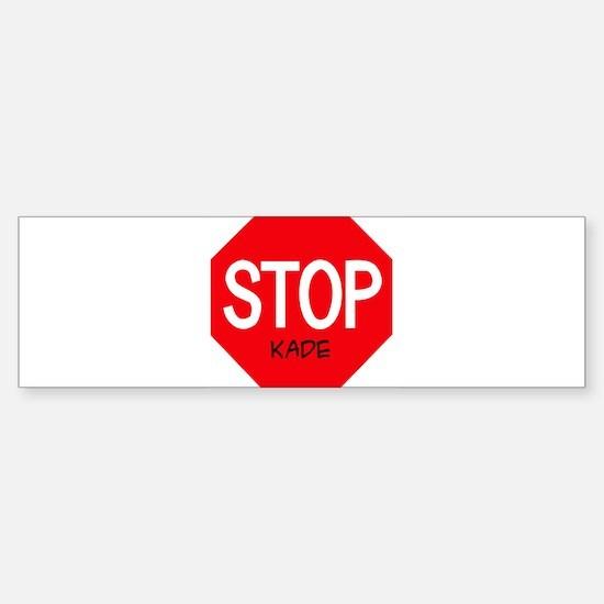 Stop Kade Bumper Bumper Bumper Sticker
