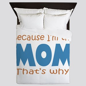 Because I'm the Mom Queen Duvet