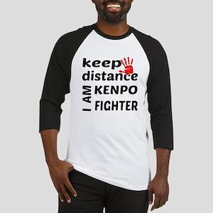 Keep distance I am Kenpo fighter Baseball Tee