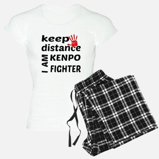 Keep distance I am Kenpo fi Pajamas