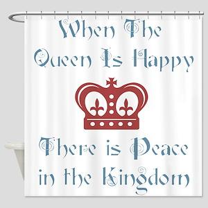 Queen is happy Shower Curtain