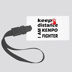 Keep distance I am Kenpo fighter Large Luggage Tag