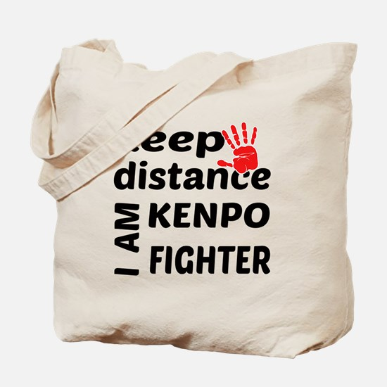 Keep distance I am Kenpo fighter Tote Bag