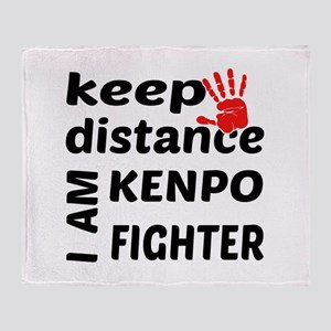 Keep distance I am Kenpo fighter Throw Blanket