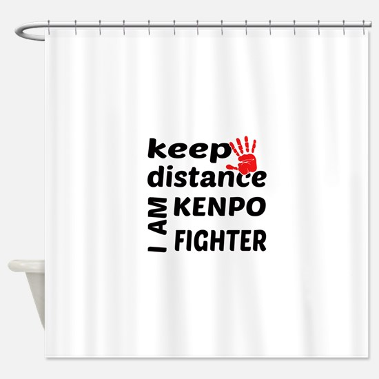 Keep distance I am Kenpo fighter Shower Curtain