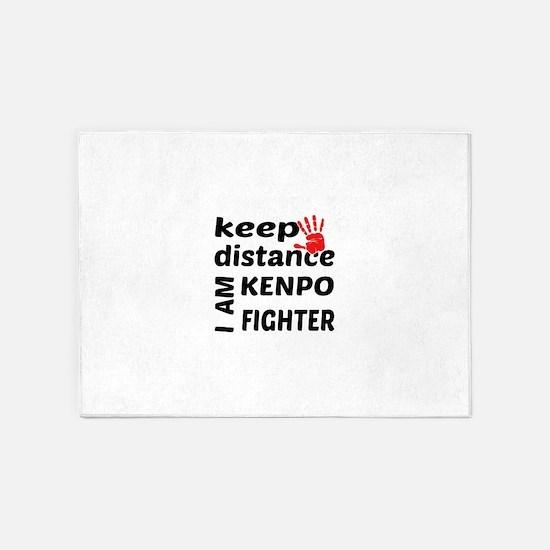 Keep distance I am Kenpo fighter 5'x7'Area Rug