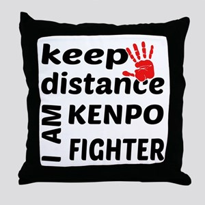 Keep distance I am Kenpo fighter Throw Pillow