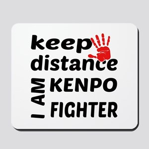 Keep distance I am Kenpo fighter Mousepad