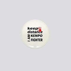 Keep distance I am Kenpo fighter Mini Button