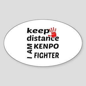 Keep distance I am Kenpo fighter Sticker (Oval)