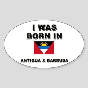 I Was Born In Antigua & Barbuda Oval Sticker