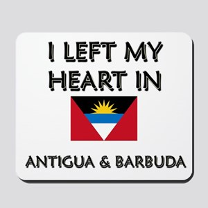 I Left My Heart In Antigua & Barbuda Mousepad