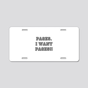 Pages. I want pages!! Aluminum License Plate