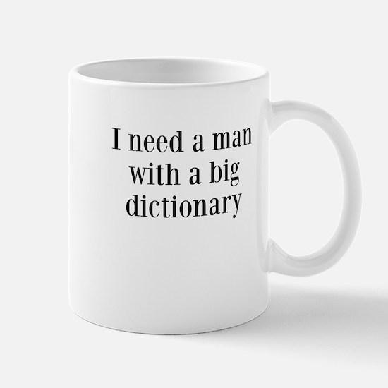 I need a man with a big dictionary Mug