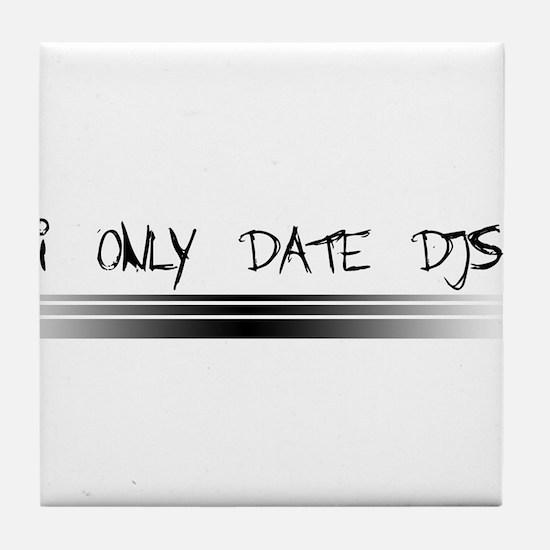 I Only Date DJs Tile Coaster