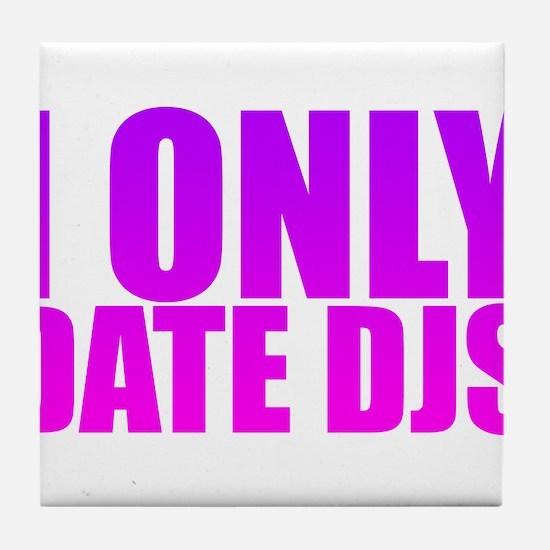 I Only Date DJs Pink Tile Coaster