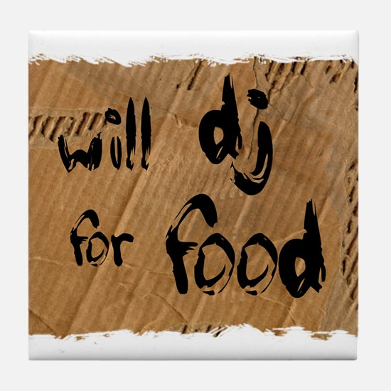 Will DJ For Food Tile Coaster