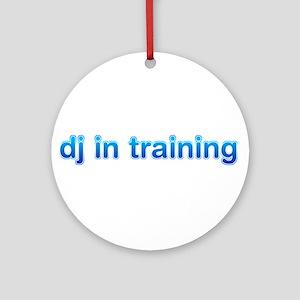 DJ in Training Ornament (Round)