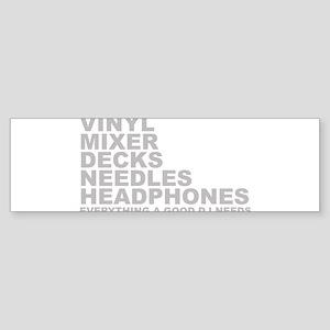 Everything A Good DJ Needs Sticker (Bumper)