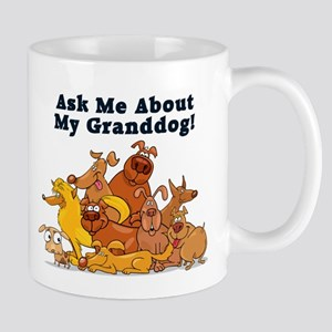 Ask Me About My Granddog Mug