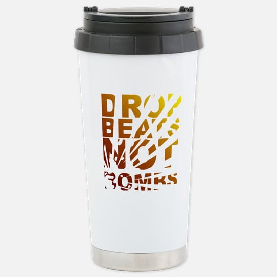 Drop Beats Not Bombs Expolsions Stainless Steel Tr