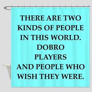 dobro Shower Curtain