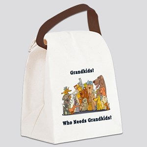 Who Needs Grandkids? Canvas Lunch Bag