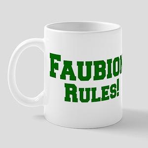 Faubion Rules! Mug