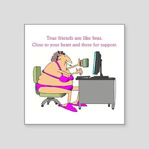 """TRUE FRIENDS... Square Sticker 3"""" x 3"""""""
