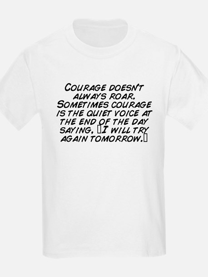 Courage doesn't always roar. Sometimes co ...