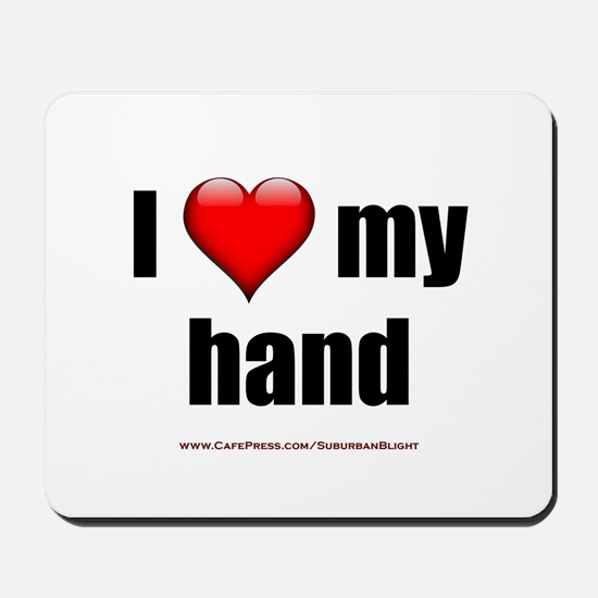 """I Love My Hand"" Mousepad"