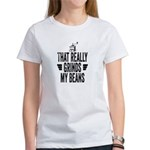 That Really Grinds My Beans Women's T-Shirt