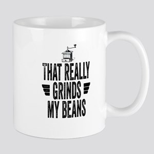 That Really Grinds My Beans Mug