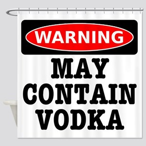 May Contain Vodka Shower Curtain
