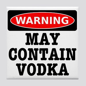 May Contain Vodka Tile Coaster