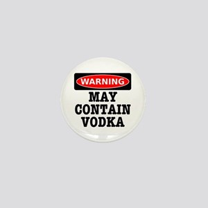 May Contain Vodka Mini Button