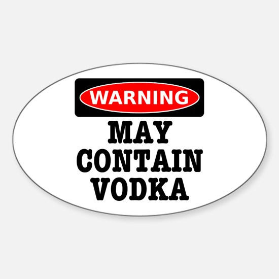 May Contain Vodka Sticker (Oval)