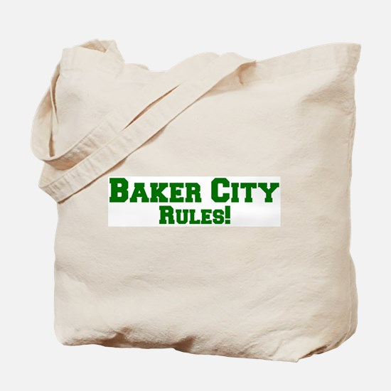 Baker City Rules! Tote Bag