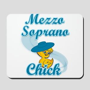 Mezzo Soprano Chick #3 Mousepad