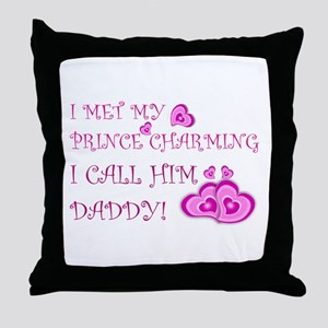 Daddy is prince charming Throw Pillow