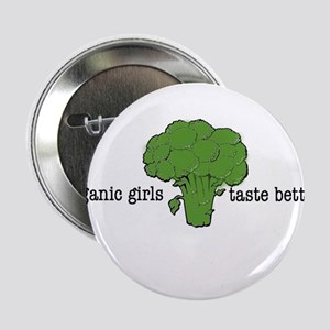 "Organic Girls Taste Better 2.25"" Button"