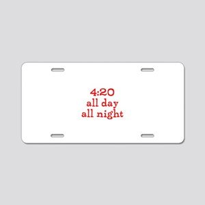 4:20 all day all night Aluminum License Plate
