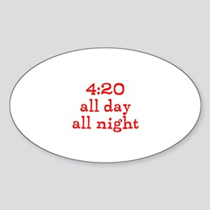 4:20 all day all night Sticker (Oval)