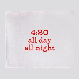 4:20 all day all night Throw Blanket