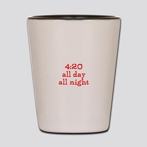 4:20 all day all night Shot Glass
