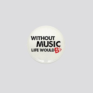 Without Music Life Would B Flat Mini Button