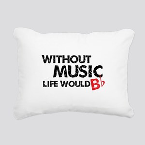 Without Music Life Would B Flat Rectangular Canvas