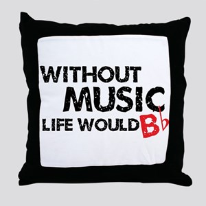 Without Music Life Would B Flat Throw Pillow
