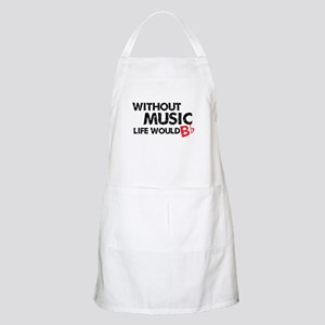 Without Music Life Would B Flat Apron